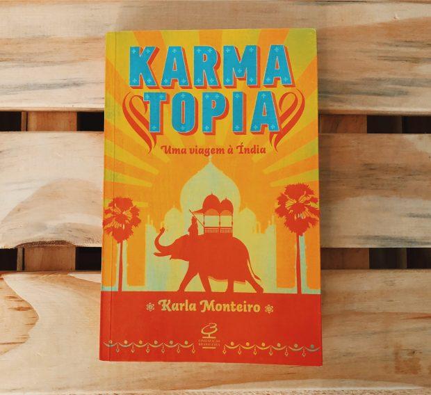 Karmatopia, Uma viagem à Índia. Autora: Karla Monteiro